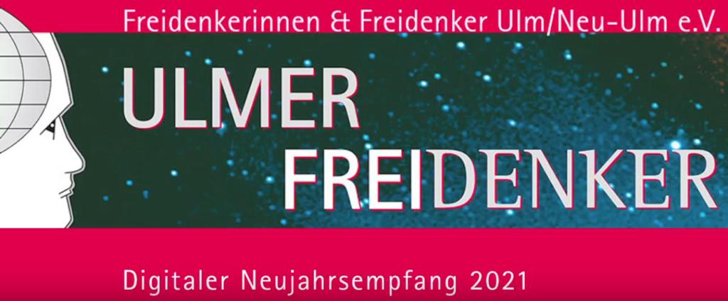 Digitaler Neujahrsempfang Freidenker:innen Ulm Neu-Ulm 2021